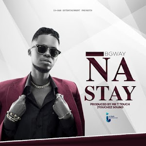 Download Mp3 | B Gway - Na Stay