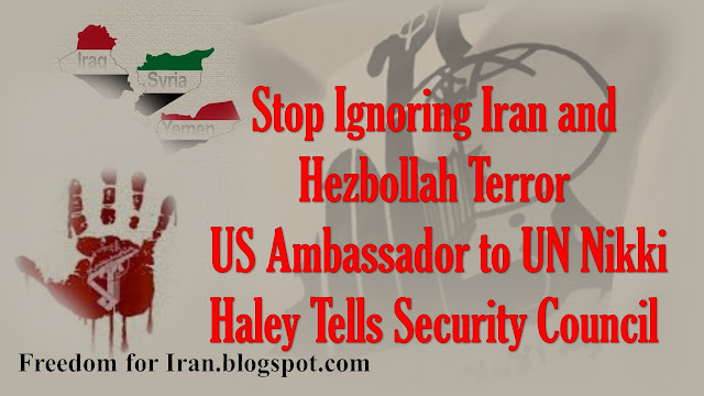 Stop Ignoring Iran and Hezbollah Terror, US Ambassador to UN Nikki Haley Tells Security Council