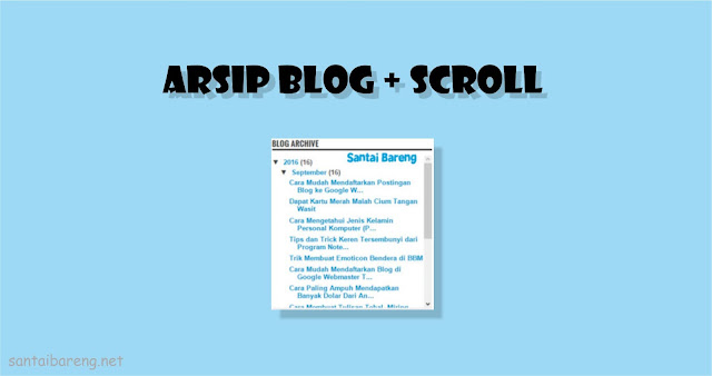 Widget Arsip / Archive Blog Dengan Scroll