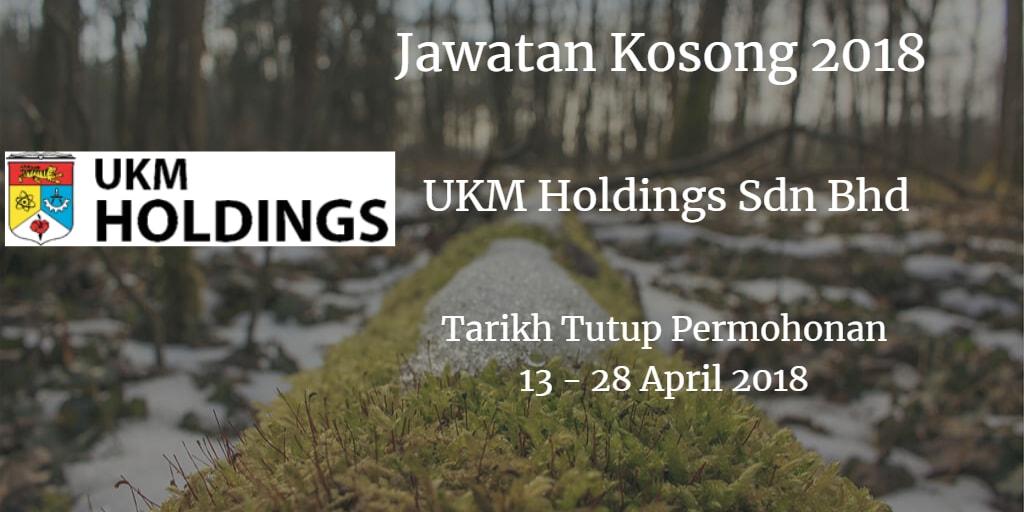 Jawatan Kosong UKM Holdings Sdn Bhd 13 - 28 April 2018