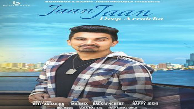 Punjabi Song Jaan Jaan Lyrics - Deep Arraicha