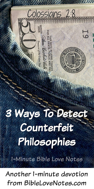 Counterfeit money, counterfeit philosophies, Bible Truth versus worldly truth