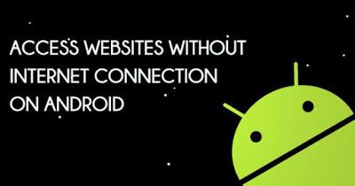 Cara Mengakses Halaman Web Tanpa Koneksi Internet Menggunakan Perangkat Android Anda