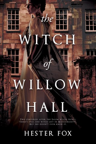 Giveaway - One Copy of The Witch of Willow Hall by Hester Fox