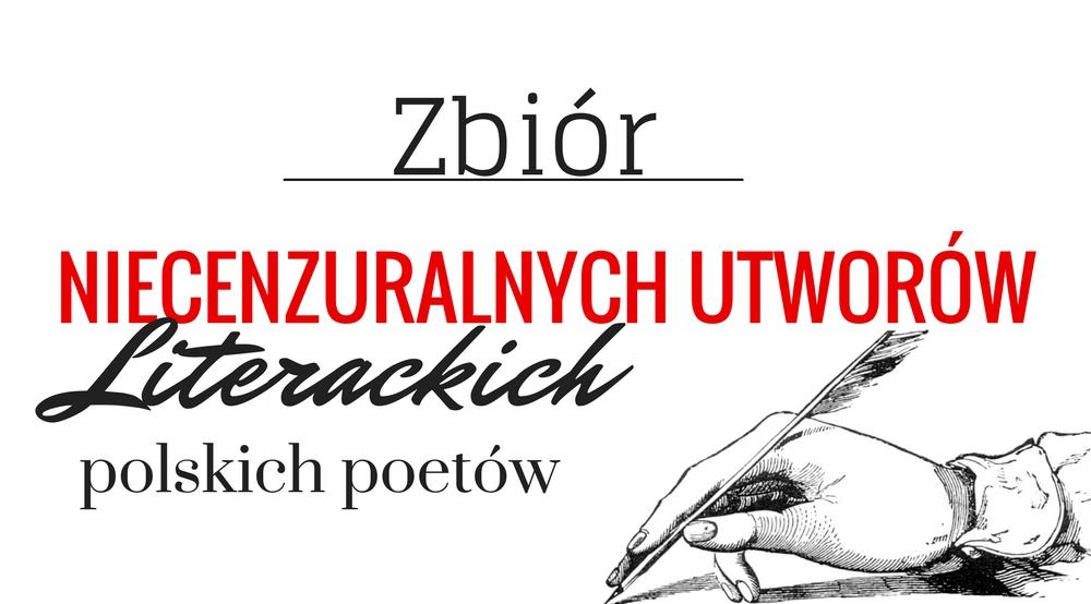niecenzuralne utwory, polscy poeci
