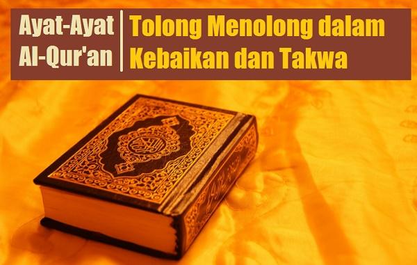Kumpulan Ayat-Ayat Alquran Tentang Tolong Menolong Dalam Kebaikan dan Taqwa