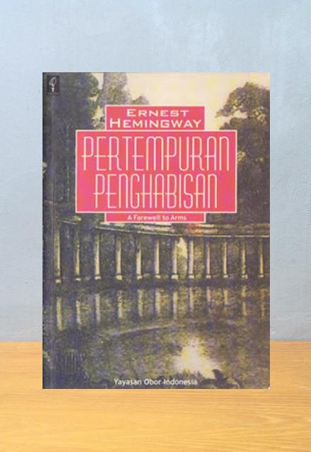 PERTEMPURAN PENGHABISAN, Ernest Hemingway