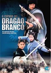 A Espada do Dragão Branco Dublado