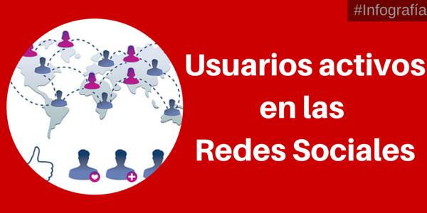 ¿Cuántos usuarios activos hay en las Redes Sociales?