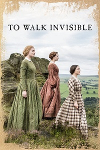 Watch To Walk Invisible: The Bronte Sisters Online Free in HD