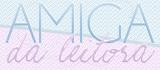 http://amigadaleitora.blogspot.com.br/