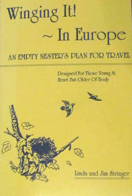 Winging It!-In Europe: An Empty Nester's Plan for Travel: Designed for Those Young at Heart but Older of Body