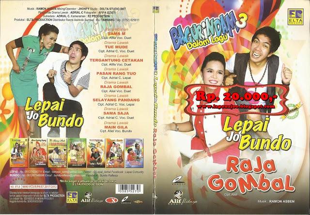 Lepai & Bundo - Raja Gombal (Album Bagurindam Dalam Lagu Vol 3)