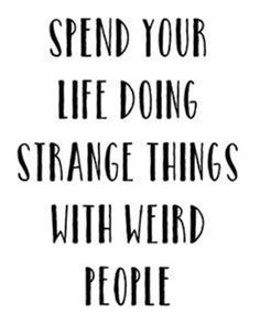 Funny Quotes About Being Weird 2