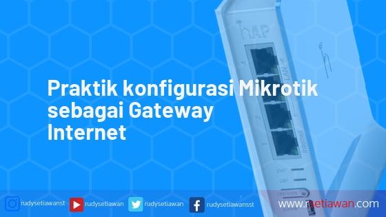 Praktikum mengkonfigurasi Gateway Internet dan NAT di router Mikrotik