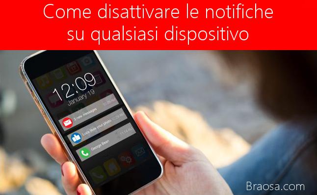 Come disattivare le notifiche su qualunque dispositivo