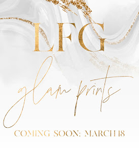 We are launching our first LFG Collection this month. See how to get your free Glam Print!
