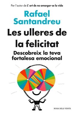Les ulleres de la felicitat (Rafael Santandreu)