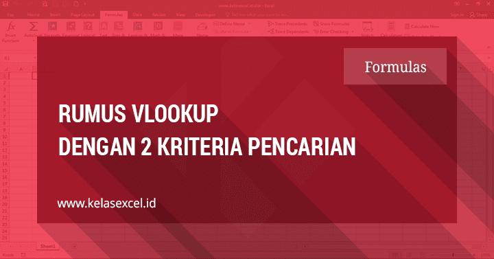 Rumus Vlookup Dengan 2 Kriteria di Excel