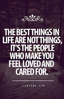 The best things in life are people who make you feel loved