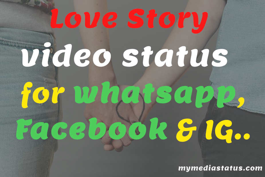 Top Best Latest Love Story Video Song Status for WhatsApp & Fb.