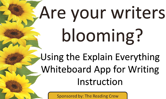 Blog post about using the Explain Everything App to Enliven Writing Instruction (with the use of students' writing as mentor texts) Links to demo video