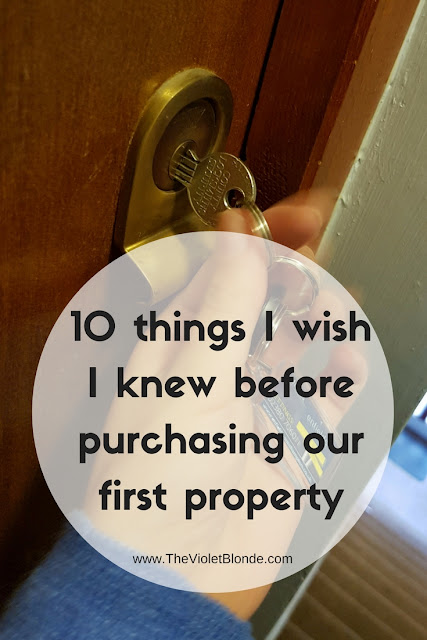 10 things I wish I knew before purchasing our first property