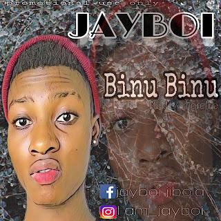 JAYBOI - BINU BINU