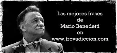 las mejores frases de Mario Benedetti en www.trovadiccion.com