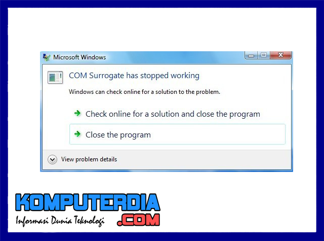 Cara Mengatasi Masalah COM Surrogate has Stopped Working di windows
