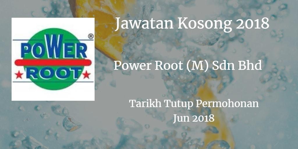 Jawatan Kosong Power Root (M) Sdn Bhd Jun 2018