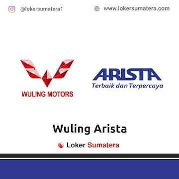 Lowongan Kerja Medan: Wuling Arista SM Raja Mei 2021