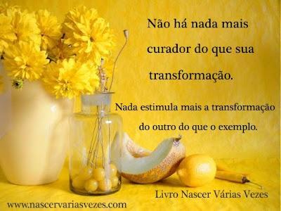 Não há nada mais curador do que sua transformação. Evolução espiritual