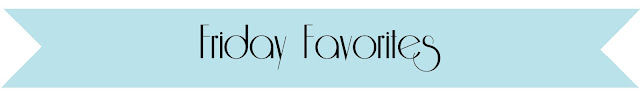 friday favorites on oh lovely day