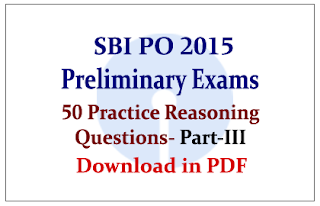 List of 50 Practice Reasoning Questions for SBI PO Preliminary Exams Part-III in PDF