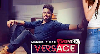 Versace Lyrics | Mankirt Aulakh