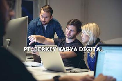 Lowongan Kerja PT. Berkey Karya Digital Pekanbaru Februari 2019