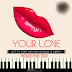 Mp3 Download | Metty Ft Dayna nyange & Nappy - Your Love.| New Song Audio