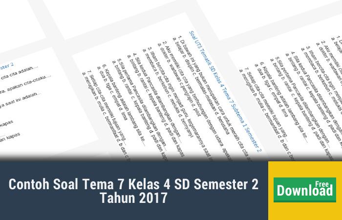 Contoh Soal Tema 7 Kelas 4 SD Semester 2 Tahun 2017