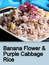 Banana Flower & Purple Cabbage Rice