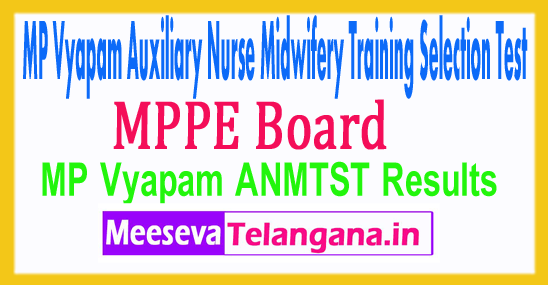 Madhya Pradesh Vyapam Auxiliary Nurse Midwifery Training Selection Test ANMTST Results 2017