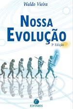 Nossa Evolução conscienciologia pdf - Waldo Vieira