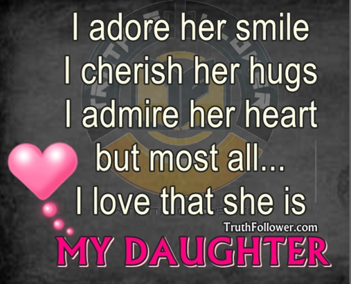My Daughter Is My Reason For Living Quotes: To My Daughter Quotes About Life. QuotesGram