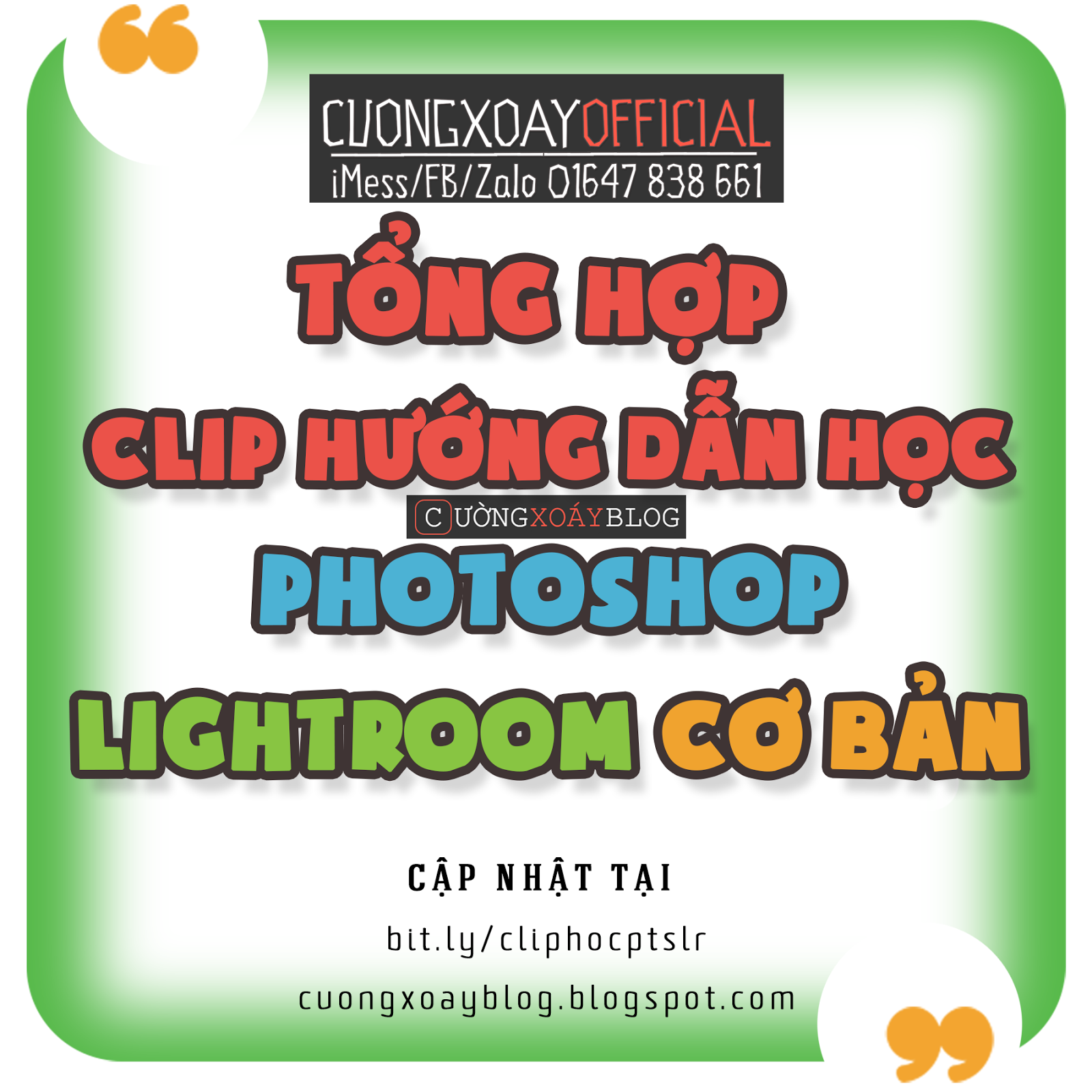 TỔNG HỢP CLIP HƯỚNG DẪN HỌC PHOTOSHOP VÀ LIGHTROOM CƠ BẢN và Tự học ở nhà! TỔNG HỢP CLIP HƯỚNG DẪN HỌC PHOTOSHOP VÀ LIGHTROOM CƠ BẢN và Tự học ở nhà! TỔNG HỢP CLIP HƯỚNG DẪN HỌC PHOTOSHOP VÀ LIGHTROOM CƠ BẢN và Tự học ở nhà! TỔNG HỢP CLIP HƯỚNG DẪN HỌC PHOTOSHOP VÀ LIGHTROOM CƠ BẢN và Tự học ở nhà! TỔNG HỢP CLIP HƯỚNG DẪN HỌC PHOTOSHOP VÀ LIGHTROOM CƠ BẢN và Tự học ở nhà! TỔNG HỢP CLIP HƯỚNG DẪN HỌC PHOTOSHOP VÀ LIGHTROOM CƠ BẢN và Tự học ở nhà!