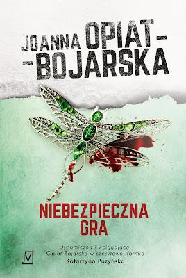 """""""Niebezpieczna gra"""" – Joanna Opiat-Bojarska"""