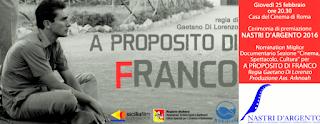 """""""A PROPOSITO DI FRANCO"""" NELLA CINQUINA FINALE DEI NASTRI D'ARGENTO COME MIGLIOR DOCUMENTARIO"""