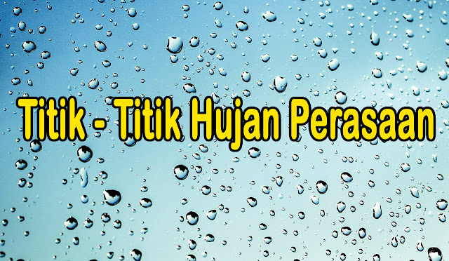 Puisi Titik - Titik Hujan Perasaan