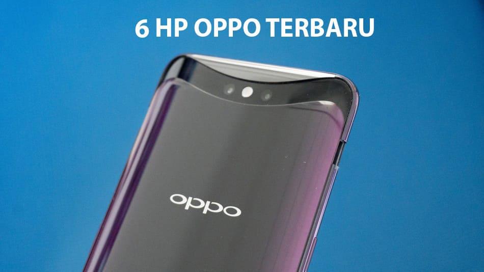 6 HP Oppo Terbaru dan Terbaik 2018 | Harga mulai 1 jutaan