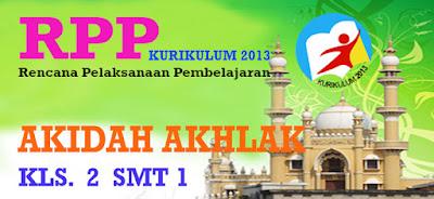 RPP KURIKULUM 2013 AKIDAH AKHLAK KELAS 2 SEMESTER 1