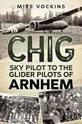 Chig: Sky Pilot to the Glider Pilots of Arnhem